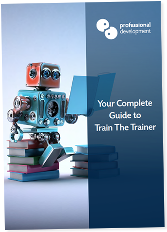 Complete Guide to Train The Trainer